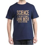 Science at Its Best Dark T-Shirt