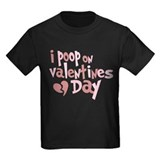 I Poop On Valentine's Day T