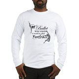 """If Ballet Was"" Long Sleeve T-Shirt"