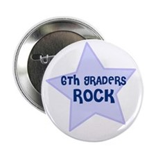 "6th Graders Rock 2.25"" Button (10 pack)"