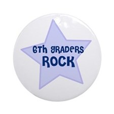 6th Graders Rock Ornament (Round)