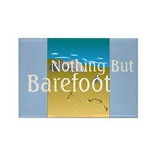 Nothing But Barefoot Rectangle Magnet