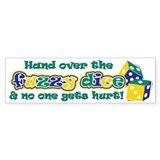 Hand over the fuzzy dice Bumper Sticker