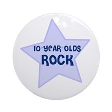 10-Year-Olds Rock Ornament (Round)
