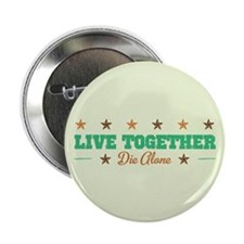 "Live Together Die Alone 2.25"" Button"