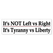 It's not left vs right - Bumper Sticker