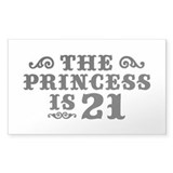 The Princess is 21 Rectangle Decal