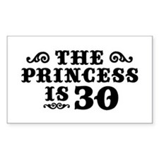 The Princess is 30 Rectangle Decal