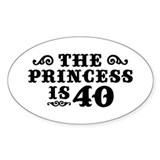 The Princess is 40 Oval Decal