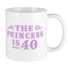 The Princess is 40 Mug