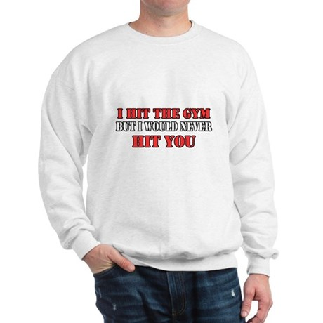 I Hit The Gym Sweatshirt