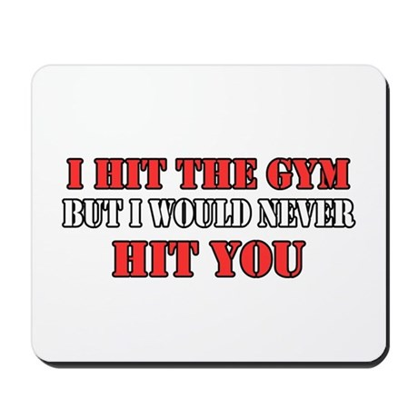 I Hit The Gym Mousepad