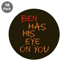 "Ben Had His Eye on You 3.5"" Button (10 pack)"