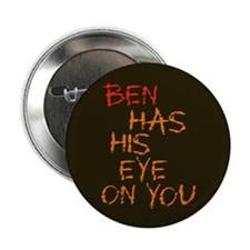 "Ben Had His Eye on You 2.25"" Button (10 pack)"