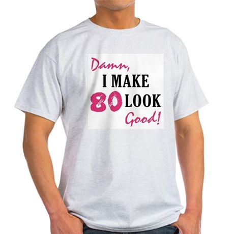Hot 80th Birthday Light T-Shirt