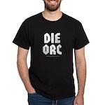 Die Orc! Black T-Shirt