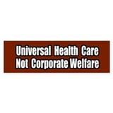 Healthcare Not Corporate Welfare Bumper Bumper Sticker
