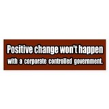 End Corporate Controlled Government Bumper Bumper Sticker