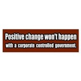 End Corporate Controlled Government Bumper Bumper Stickers