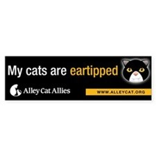 """My cats are eartipped"" Bumper Car Sticker"