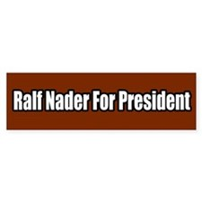 Ralf Nader For President Bumper Stickers