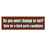 Vote Third Party For Change Bumper Bumper Sticker