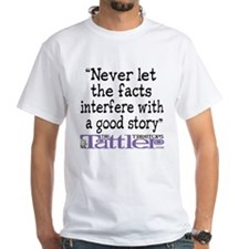 Never Let the Facts... (Cosmo White T-Shirt