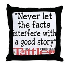 Never Let the Facts... (Roz) Throw Pillow