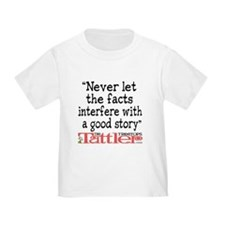 Never Let the Facts... (Roz) Toddler T-Shir