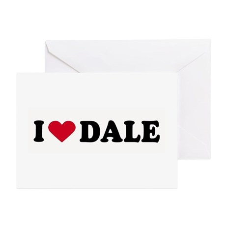 I LOVE DALE ~ Greeting Cards (Pk of 10)