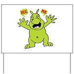 Hug Me, I'm Green! Yard Sign