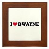 I LOVE DWAYNE ~ Framed Tile
