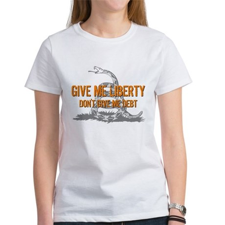 Don't Give Me Debt Women's T-Shirt