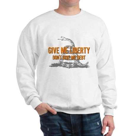 Don't Give Me Debt Sweatshirt