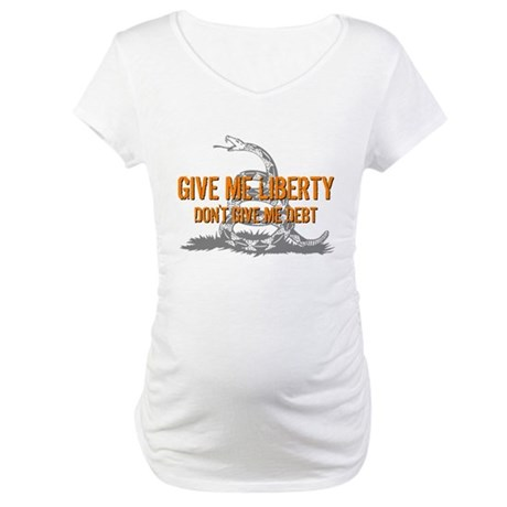 Don't Give Me Debt Maternity T-Shirt