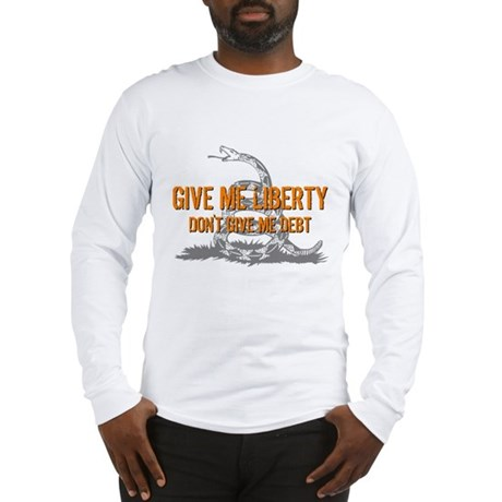 Don't Give Me Debt Long Sleeve T-Shirt