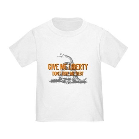Don't Give Me Debt Toddler T-Shirt