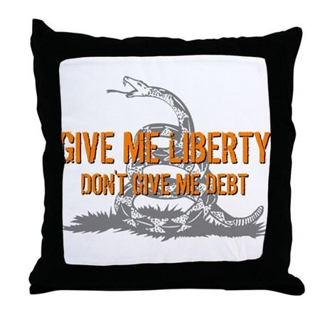 Don't Give Me Debt Throw Pillow