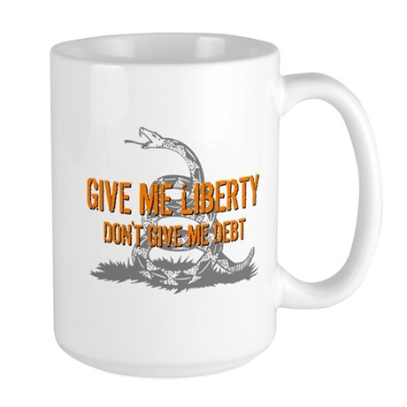 Don't Give Me Debt Large Mug