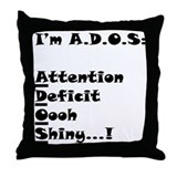 Attention Deficit Oh Shiny Throw Pillow
