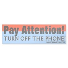 TURN OFF THE PHONE! Bumper Bumper Sticker