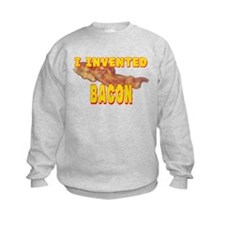 I Invented Bacon Sweatshirt