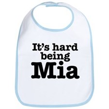It's hard being Mia Bib