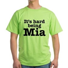 It's hard being Mia T-Shirt