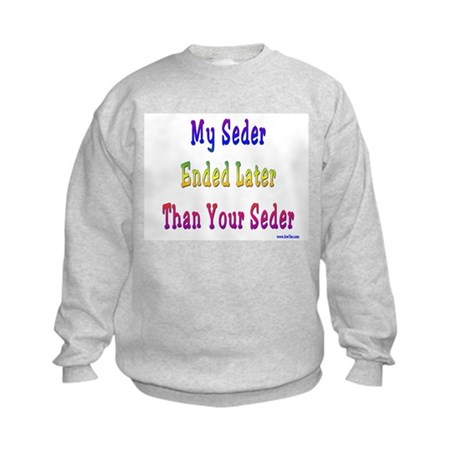 My Passover Seder Ended Late Kids Sweatshirt
