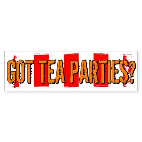 Got Tea Parties? Distressed Bumper Sticker