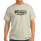 My Boyfriend Is A Drummer T-Shirt