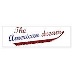 (I am) The American Dream Bumper Sticker