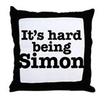 It's hard being Simon Throw Pillow