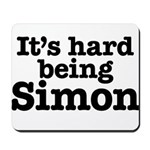 It's hard being Simon Mousepad